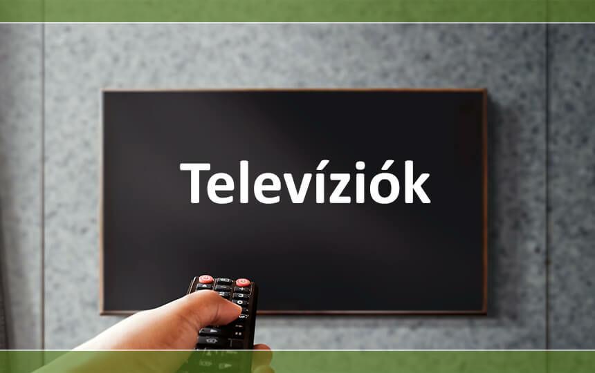 Televíziók